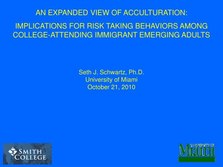AN EXPANDED VIEW OF ACCULTURATION: