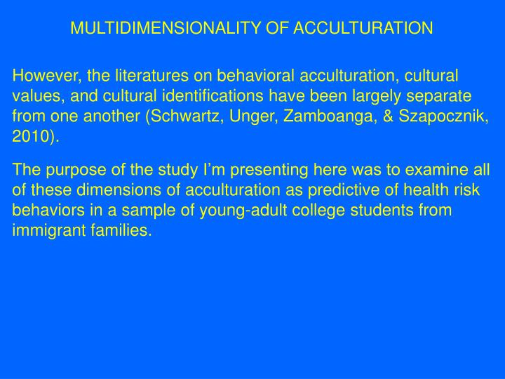 MULTIDIMENSIONALITY OF ACCULTURATION