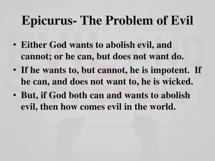 augustine and the problem of evil Augustine's theodicy is soul-deciding, whereas ireanus' is soul-making augustine argues that evil is a 'privation of good' augustine believes bad people will be punished, whereas ireanus does not believe in punishment evil is seen as a stage in our development, according to ireanus humans have free.