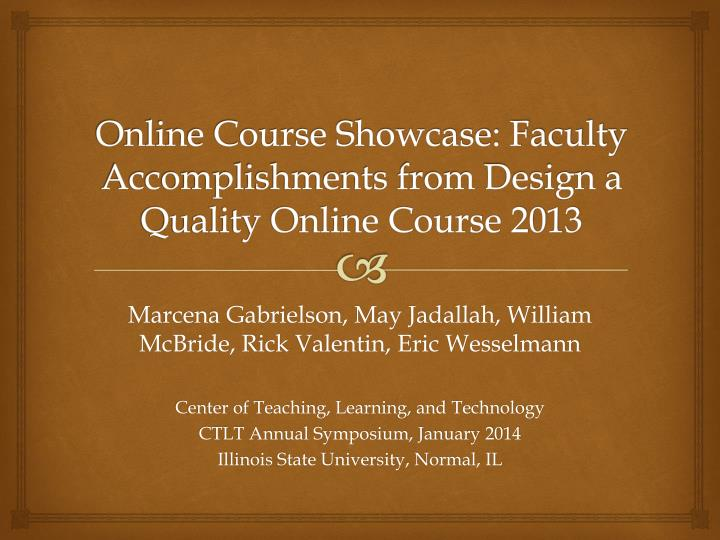 online course showcase faculty accomplishments from design a quality online course 2013