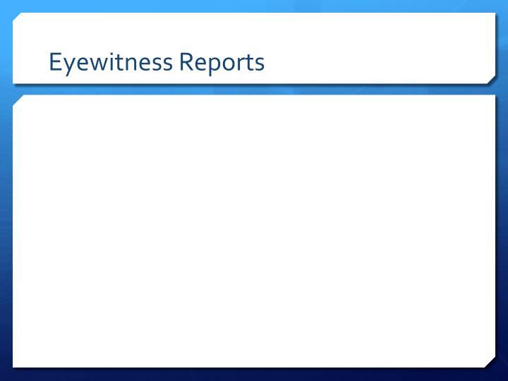 Eyewitness Reports