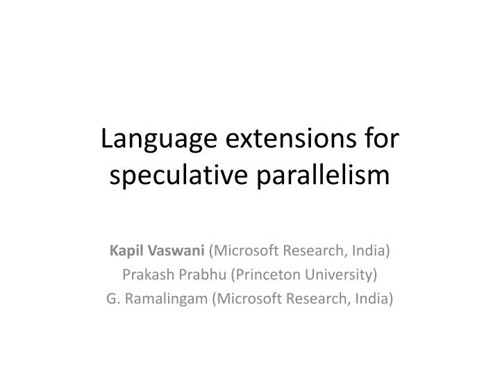 Language extensions for speculative parallelism