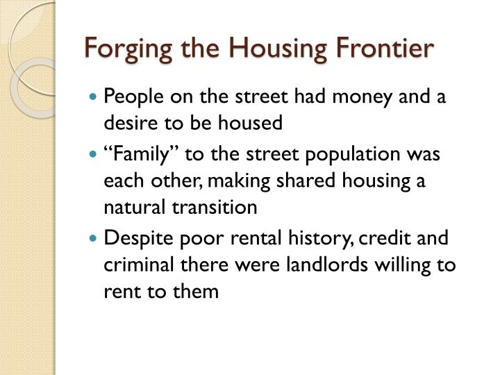 Forging the Housing Frontier
