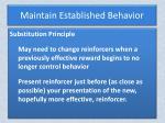 maintain established behavior