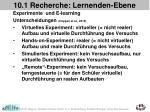 10 1 recherche lernenden ebene9