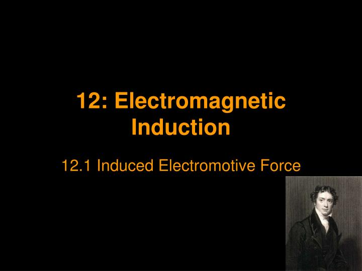 PPT 12 Electromagnetic Induction PowerPoint Presentation ID1879966