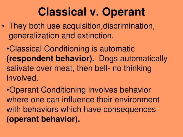 using operant and classical conditioning to teach tricks to a dog In this video, i cover classical conditioning, which is learning by association i'll explain what leads to an association sticking as well as the stages of.