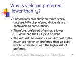 why is yield on preferred lower than r d