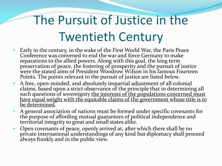 The pursuit of justice in the twentieth century1