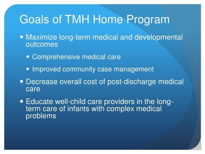 Goals of TMH Home Program