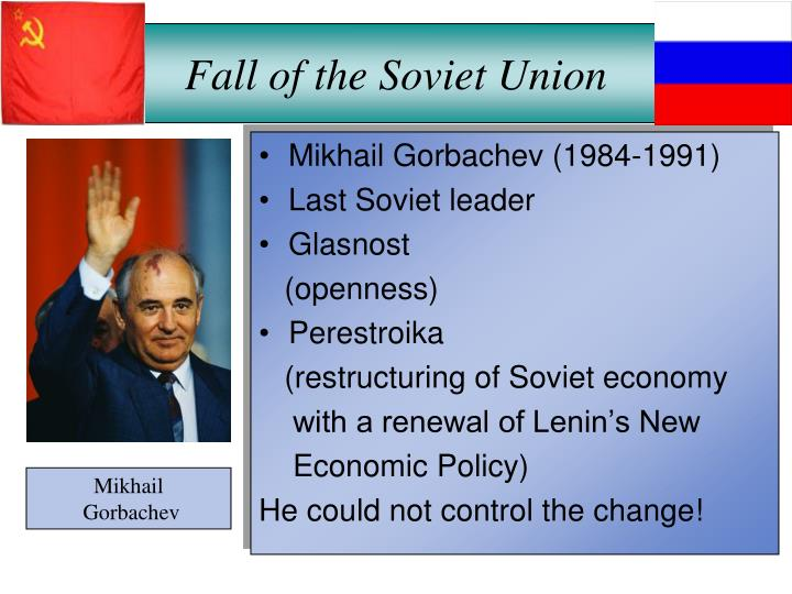 fall of the soviet union essay Outline: the union of soviet socialist republic or other wise the soviet union was a constitutionally socialist state that existed on the territory of russia and parts of.