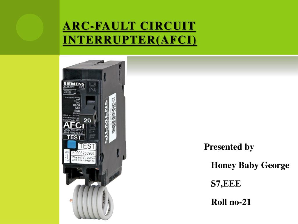 Ppt Arc Fault Circuit Interrupterafci Powerpoint Presentation Breaker 15 Amp 120 240 Volt Ac 1pole Plugon Interrupter Afci N