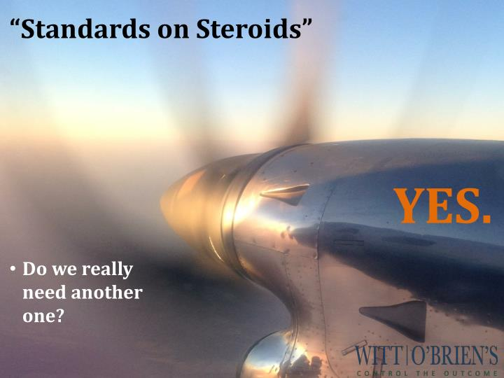 """Standards on Steroids"""