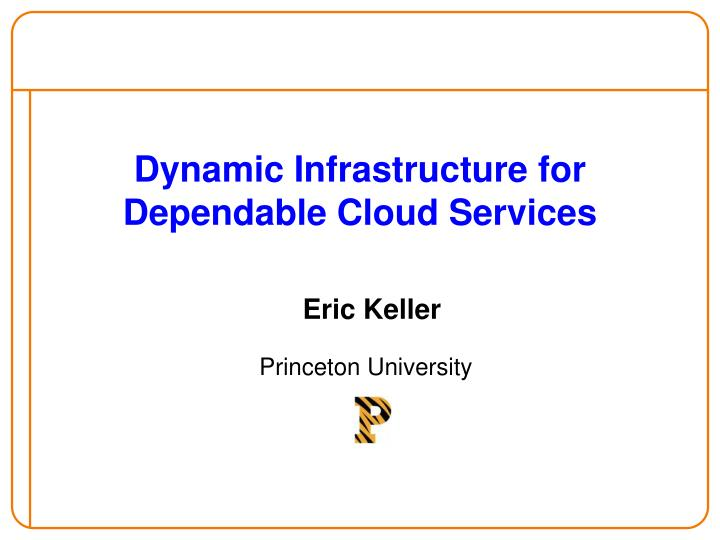 dynamic infrastructure for dependable cloud services n.