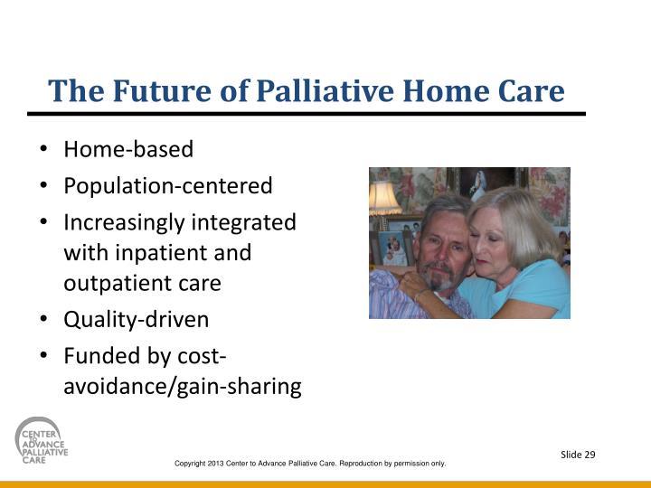The Future of Palliative Home Care