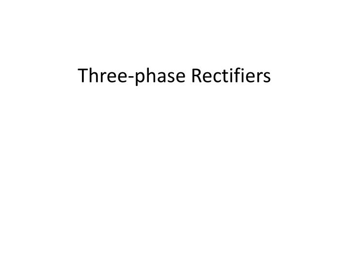 three phase rectifiers n.