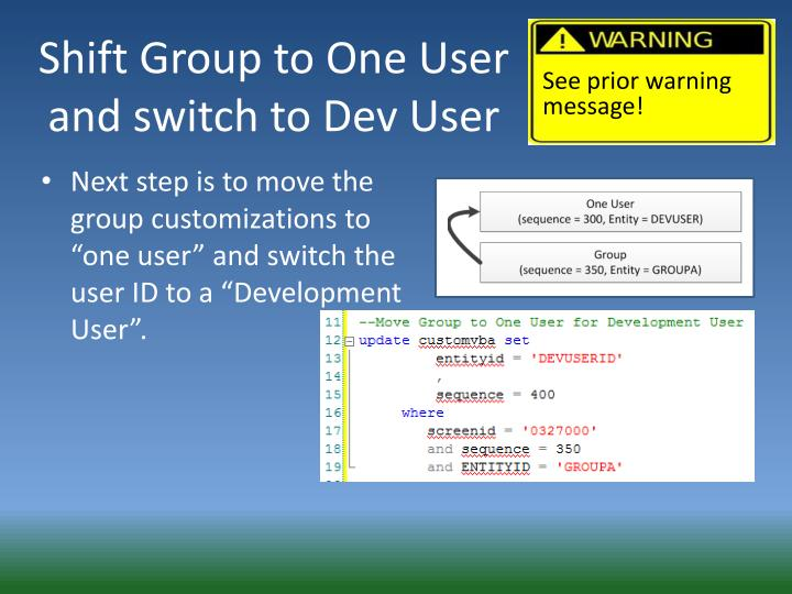 Shift Group to One User and switch to