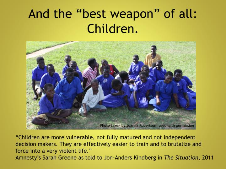 "And the ""best weapon"" of all: Children."