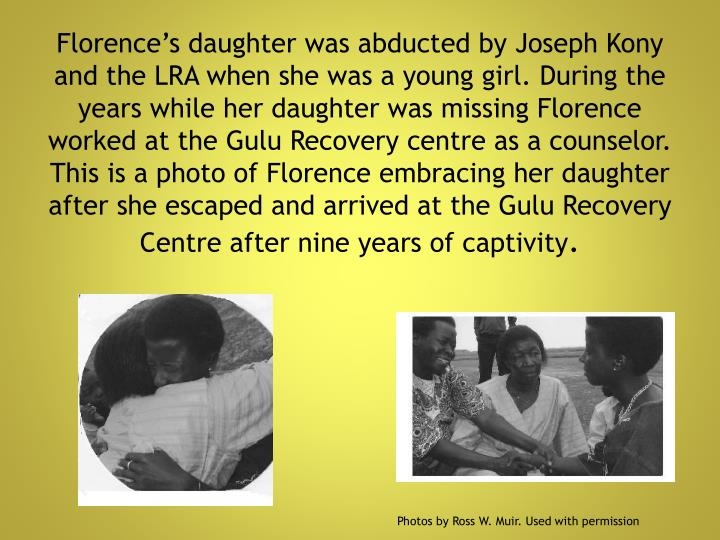 Florence's daughter was abducted by Joseph
