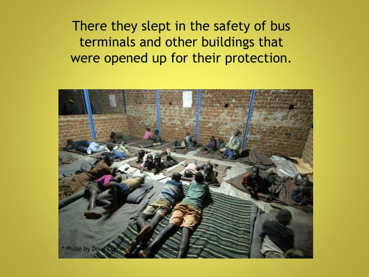 There they slept in the safety of bus