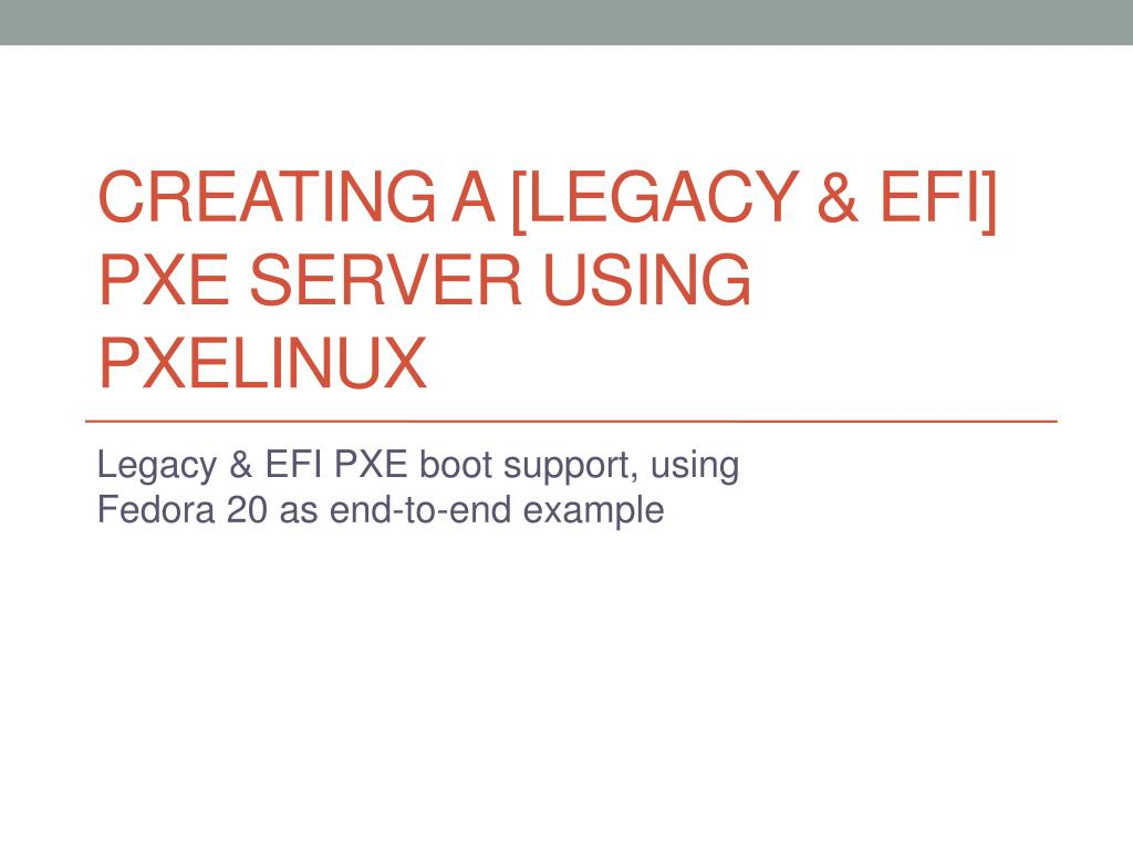 Creating a  legacy   EFI  PXE server using pxelinux - PowerPoint PPT  Presentation 34a6af7422