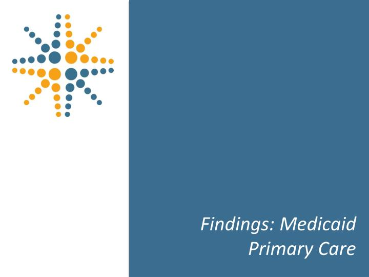 Findings: Medicaid Primary Care