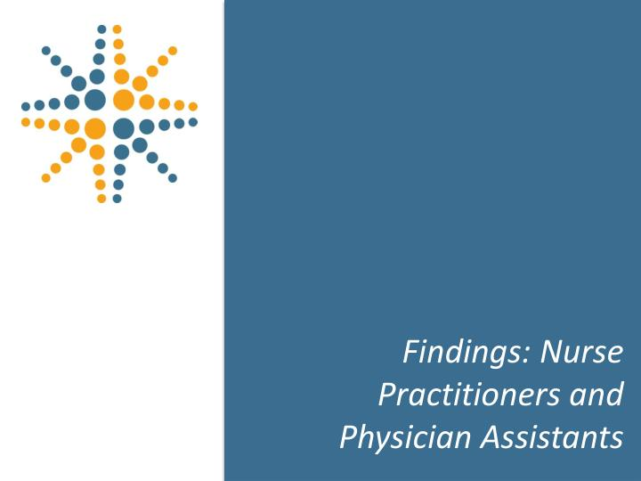 Findings: Nurse Practitioners and Physician Assistants