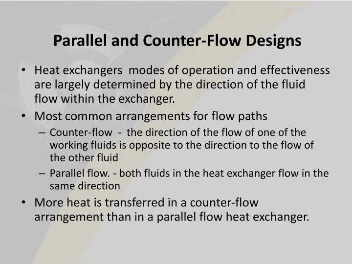 Parallel and Counter-Flow Designs
