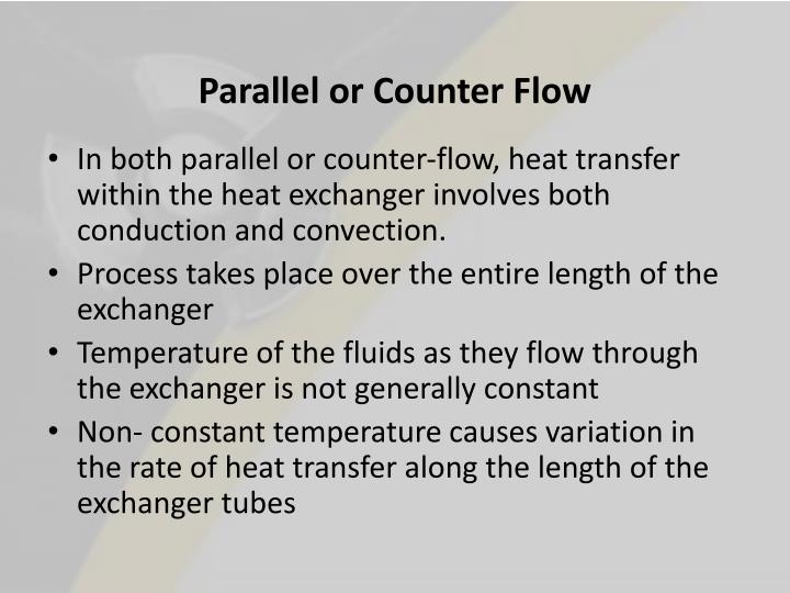 Parallel or Counter Flow
