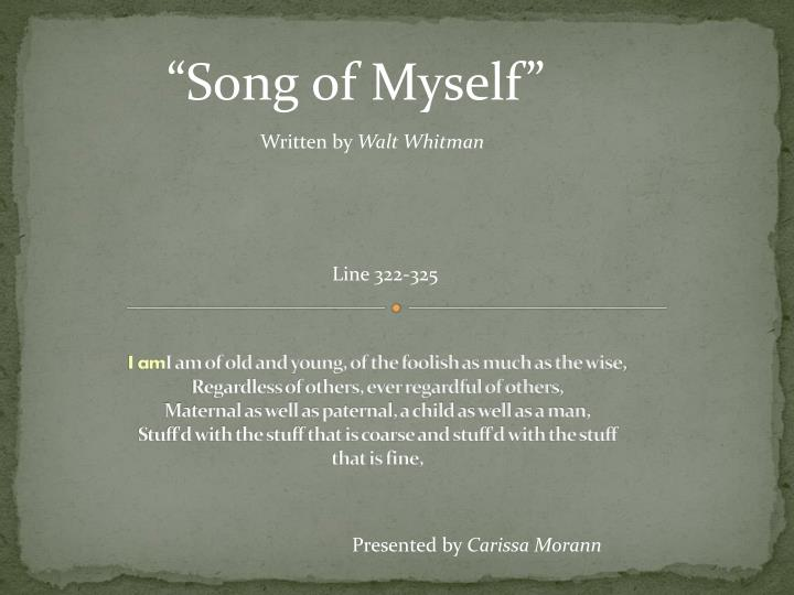 song of myself Read poems by this poet walt whitman was born on may 31, 1819, in west hills, new york, the second son of walter whitman, a housebuilder, and louisa van velsor.
