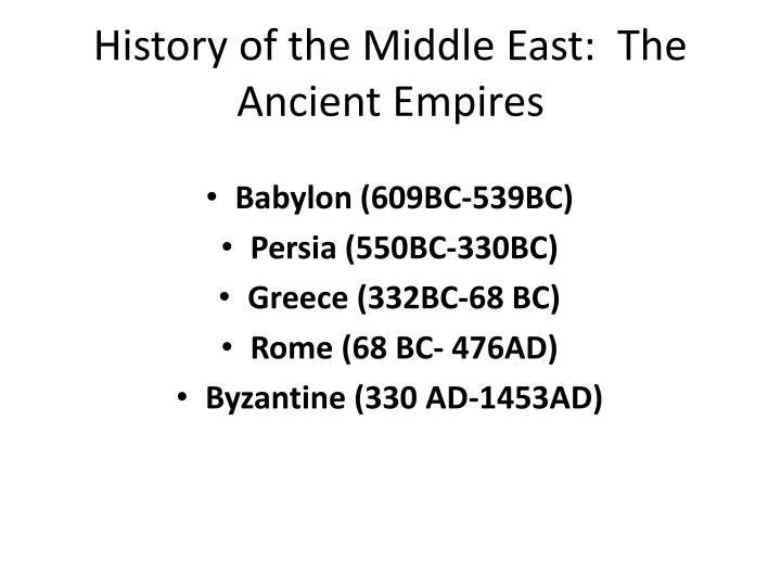 History of the Middle East:  The Ancient Empires