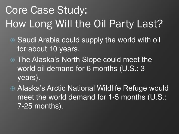 Core case study how long will the oil party last