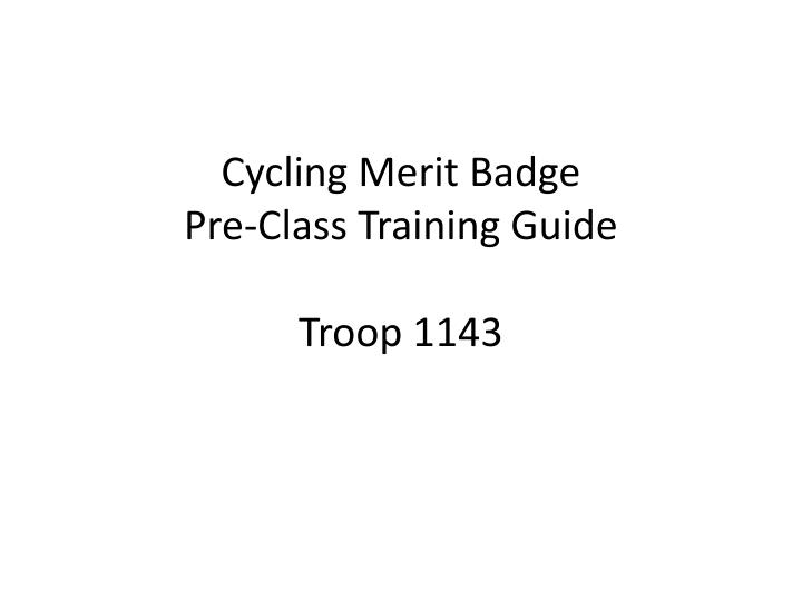 Cycling merit badge pre class training guide troop 1143