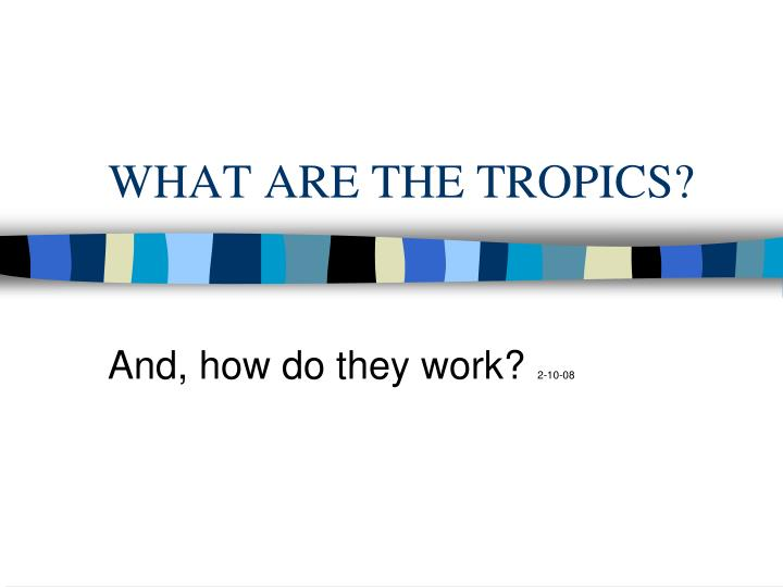 what are the tropics n.
