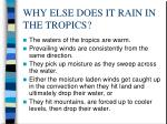 why else does it rain in the tropics