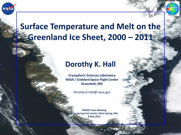 Surface Temperature and Melt on the Greenland Ice Sheet, 2000 – 2011
