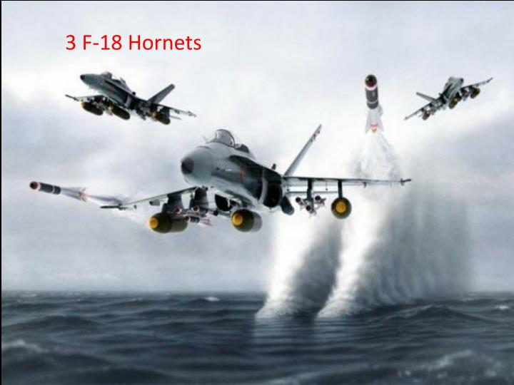 3 F-18 Hornets