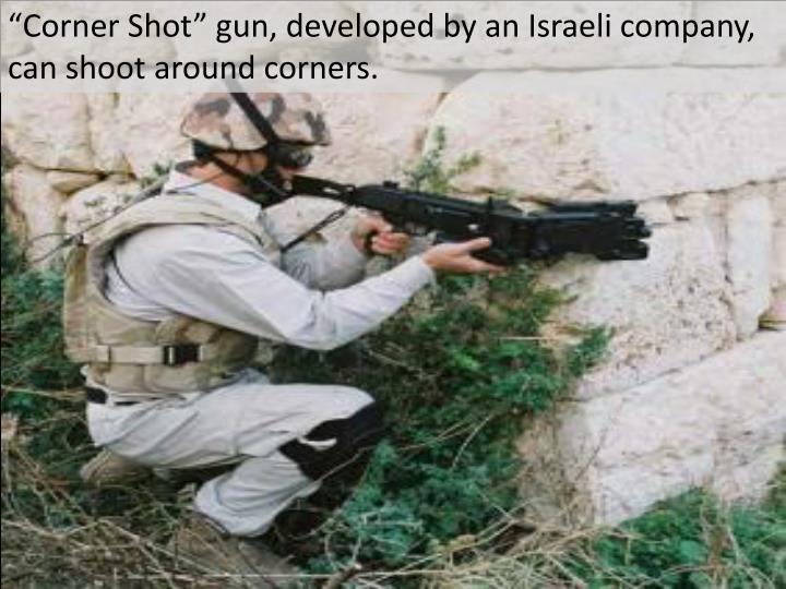 """Corner Shot"" gun, developed by an Israeli company,  can shoot around corners."