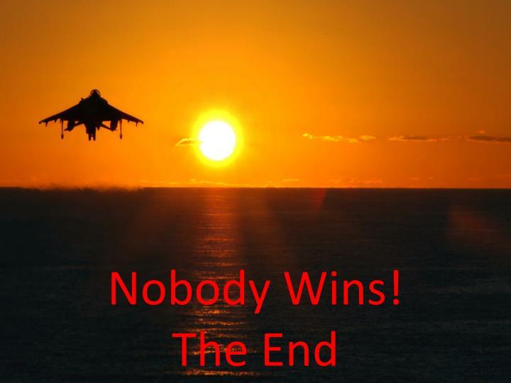 Nobody Wins!
