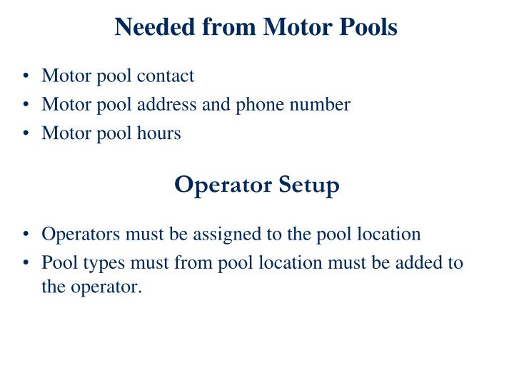 Needed from Motor Pools