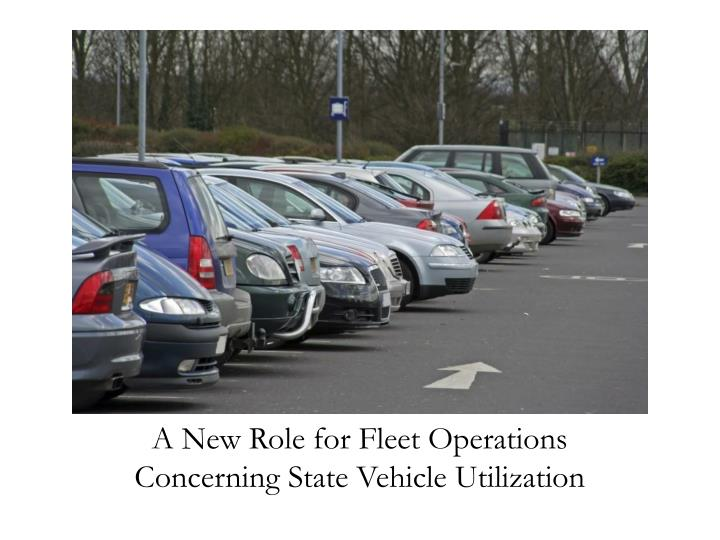A New Role for Fleet Operations Concerning State Vehicle Utilization