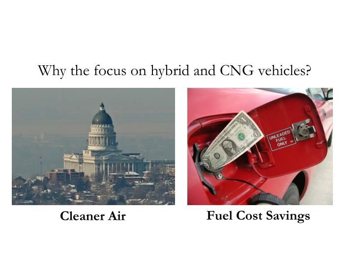 Why the focus on hybrid and CNG vehicles?