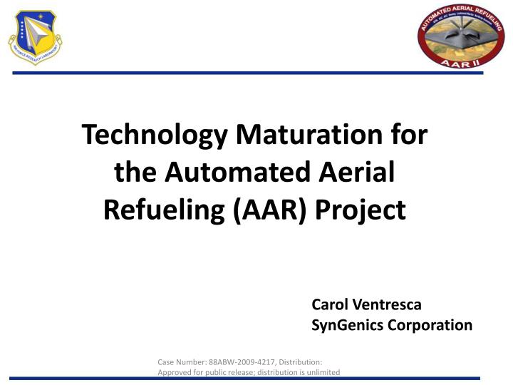 Technology maturation for the automated aerial refueling aar project