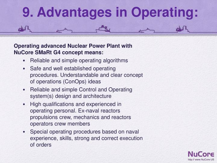 9. Advantages in Operating: