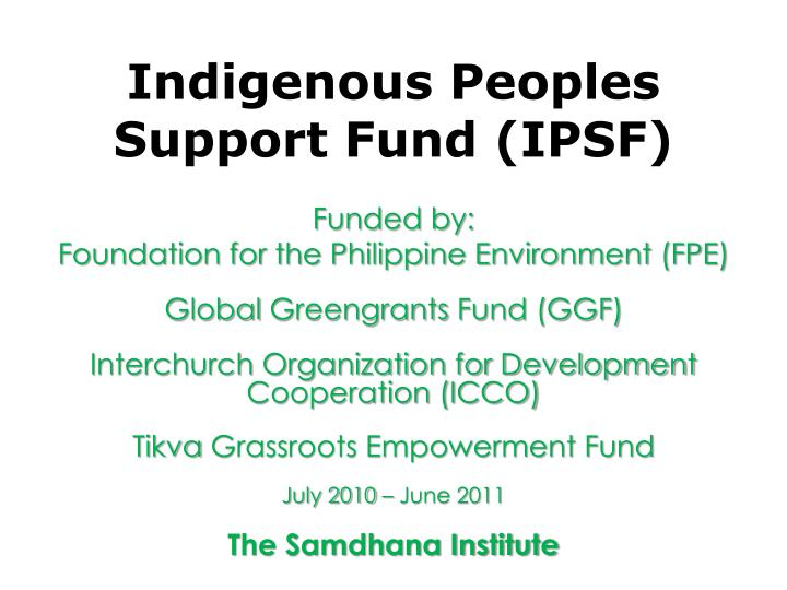 Indigenous peoples support fund ipsf