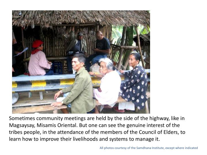 Sometimes community meetings are held by the side of the highway, like in Magsaysay,