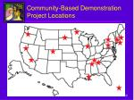 community based demonstration project locations