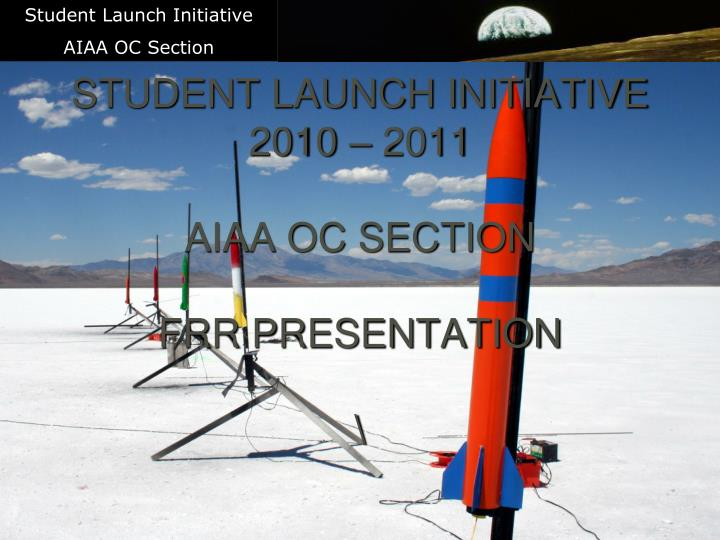 student launch initiative 2010 2011 aiaa oc section frr presentation