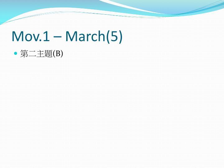 Mov.1 – March(5)