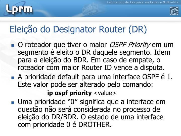 Eleição do Designator Router (DR)